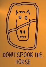 Don't Spook The Horse