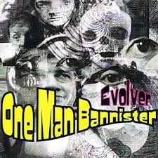 One Man Bannister - Evolver