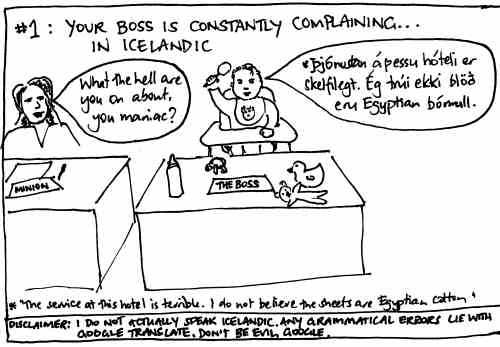 #1: Your boss is constantly complaining in Icelandic