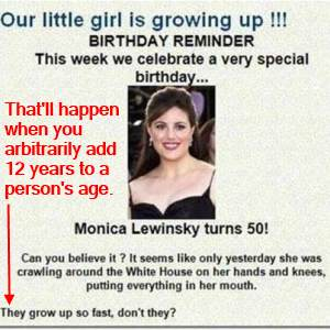 Say what you want about Monica Lewinsky but she's still in her thirties...
