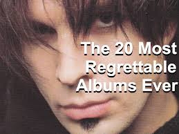 20 Most Regrettable Albums